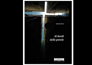 """Presentazione del libro di poesie di Antonio Ricci """"Ai bordi delle parole"""""""