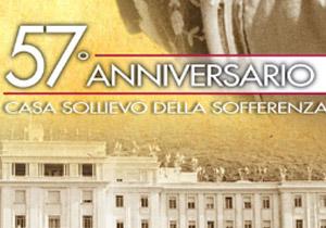 57 anni dalla nascita della Casa Sollievo della Sofferenza